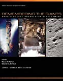 Remembering the Giants: Apollo Rocket Propulsion Development (The NASA History Series)