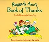 Raggedy Anns Book of Thanks: Little Blessings for Every Day