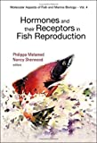 img - for Hormones And Their Receptors In Fish Reproduction (Molecular Aspects of Fish & Marine Biology) book / textbook / text book