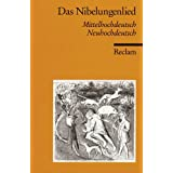 Das Nibelungenlied: Mittelhochdeutsch / Neuhochdeutschvon &#34;Karl Bartsch&#34;