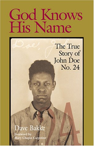 God Knows His Name : The True Story of John Doe No. 24
