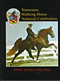 img - for Tennessee Walking Horse National Celebration: World's Greatest Horse Show book / textbook / text book