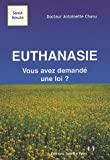 Euthanasie : Vous avez demand une loi ?