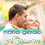 Then He Kissed Me | Maria Geraci