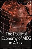 img - for The Political Economy of AIDS in Africa (Global Health) book / textbook / text book