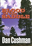 Blood on the Saddle (Five Star First Edition Western) (0786209933) by Cushman, Dan