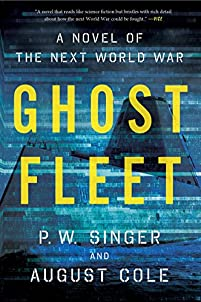 Ghost Fleet: A Novel Of The Next World War by P. W. Singer ebook deal