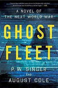 Ghost Fleet: A Novel Of The Next World War by P. W. Singer ebook deal
