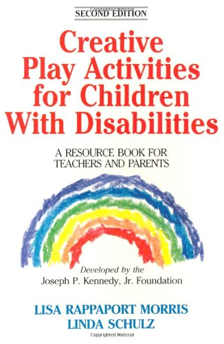 Creative Play Activities for Children with Disabilities: A Resource Book for Teachers and Parents