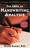 img - for The ABCs of Handwriting Analysis: The Complete Guide to Techniques and Interpretations book / textbook / text book