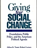 img - for Giving for Social Change: Foundations, Public Policy, and the American Political Agenda (Economic History; 152) by Althea K. Nagai (1994-01-30) book / textbook / text book