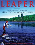 Leaper: The Wonderful World of Atlantic Salmon Fishing