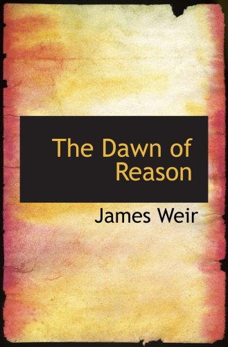 The Dawn of Reason: Or: Mental Traits in the Lower Animals