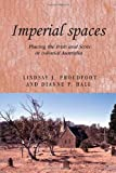 Imperial Spaces: Placing the Irish and Scots in Colonial Australia (Studies in Imperialism) (0719078377) by Proudfoot, Lindsay