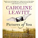 Pictures of You (       UNABRIDGED) by Caroline Leavitt Narrated by Robin Miles