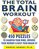 img - for The Total Brain Workout: 450 Puzzles to Sharpen Your Mind, Improve Your Memory & Keep Your Brain Fit book / textbook / text book