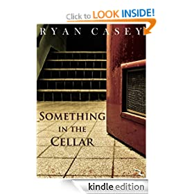 Something in the Cellar: A Short Story