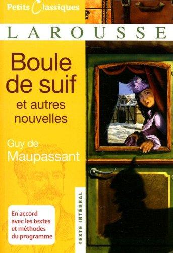 Boule De Suif: Et Autres Nouvelles (Petits Classiques...