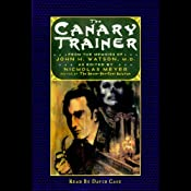 The Canary Trainer: From the Memoirs of John H. Watson | [Nicholas Meyer]
