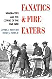 img - for Fanatics and Fire-eaters: Newspapers and the Coming of the Civil War (History of Communication) 1st Printing edition by Lorman Ratner, Dwight L. Teeter Jr. (2003) Hardcover book / textbook / text book