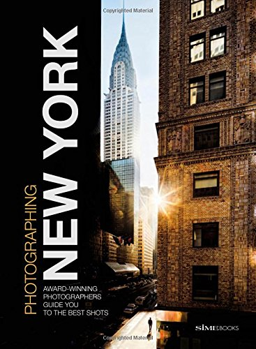 Photographing: New York: Award-Winning Photographers Show You How to Get the Best Shots (New York Photographers compare prices)