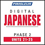 Japanese Phase 2, Unit 21-25: Learn to Speak and Understand Japanese with Pimsleur Language Programs |  Pimsleur
