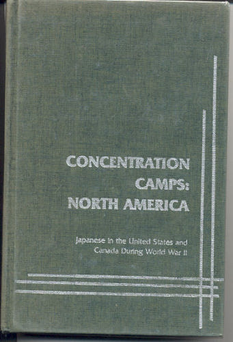 Concentration Camps, North America: Japanese in the United States and Canada During World War II, Daniels, Roger