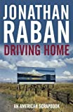 Driving Home: An American Scrapbook (0330375512) by Raban, Jonathan