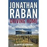 Driving Home: An American Scrapbookby Jonathan Raban