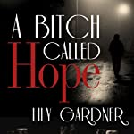 A Bitch Called Hope | Lily Gardner