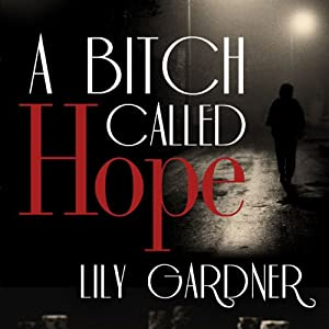 A Bitch Called Hope | [Lily Gardner]