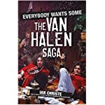 Everybody Wants Some: The Van Halen Saga book cover