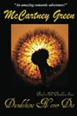 Dandelions Never Die: Book 1 of the Dandelions Series (Volume 1)