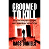 Groomed to Killby Rags Daniels