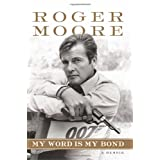 My Word is My Bond: A Memoir ~ Roger Moore
