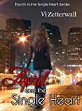 April and the Single Heart: 4th in the Single Heart Series