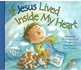 img - for If Jesus Lived Inside My Heart BB by Jill Roman Lord (Jan 10 2007) book / textbook / text book