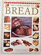 The Cook's Guide to Bread . . . Etc. by…