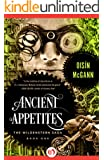 Ancient Appetites (The Wildenstern Saga Book 1)