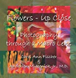 img - for Flowers - Up Close: Photography through a Macro Lens book / textbook / text book