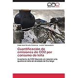 Cuantificacion de Emisiones de Co2 Por Consumo de Lena: Inventario de CO2 liberado en relación a la quema de leña...