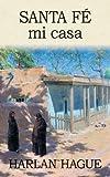 img - for Santa Fe mi casa book / textbook / text book