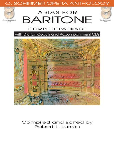 ARIAS FOR BARITONE COMPLETE PACKAGE BOOK/DICTION COACH/ACCOMPANIMENT CDS (G. Schirmer Opera Anthology: Arias for) PDF