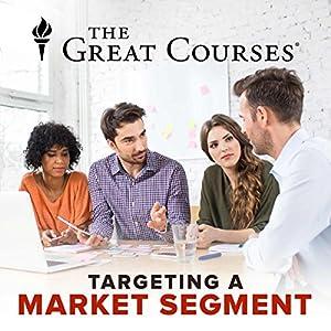 Targeting a Market Segment