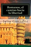 img - for Romanos, el camino hacia la libertad: Estudio detallado de la carta a los Romanos (Volume 1) (Spanish Edition) book / textbook / text book