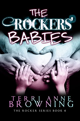 Terri Anne Browning - The Rockers' Babies (The Rocker... Book 6)