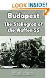 Budapest: The Stalingrad of the Waffen-SS