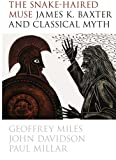 img - for The Snake-Haired Muse: James K. Baxter and Classical Myth book / textbook / text book