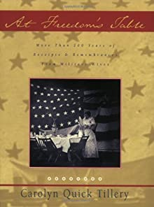 At Freedom's Table: More Than 200 Years Of Receipts And Remembrances From Military Wives