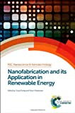 img - for Nanofabrication and its Application in Renewable Energy: RSC (RSC Nanoscience & Nanotechnology) book / textbook / text book